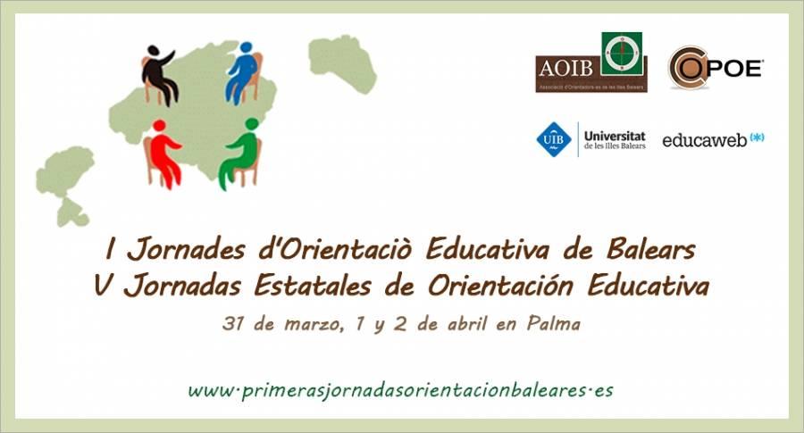 I Jornades d'Orientaciò Educativa de Balears - V Jornadas Estatales de Orientación Educativa, del 31 de marzo al 2 de abril en Palma