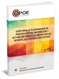Nº 03 - Guía para la elaboración de protocolos de prevención y actuación frente al abuso sexual infantil en centros educativos